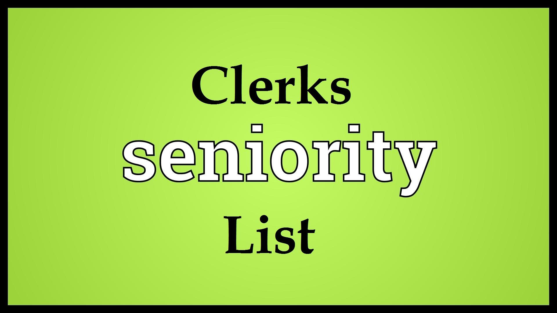 seniority - Clerks